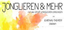 """""""JONGLIEREN & MEHR"""" im Ilmenau-Theater am 31.03.2017"""